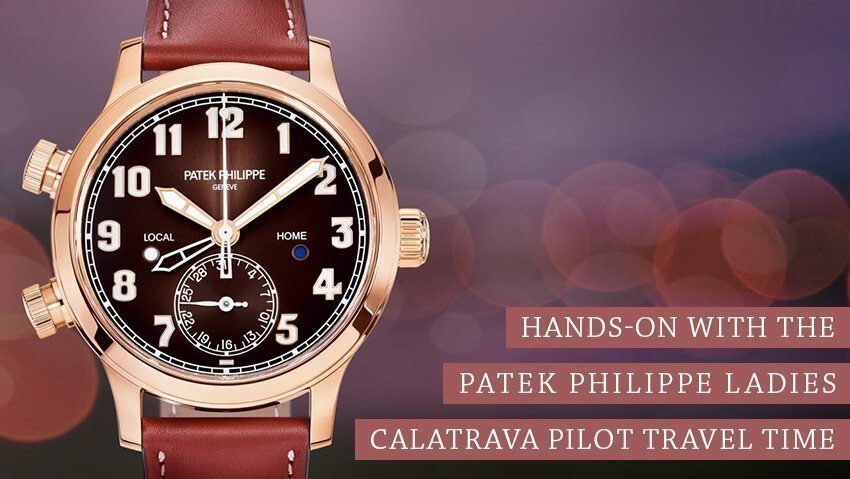 Hands-On with the Patek Philippe Ladies Calatrava Pilot Travel Time