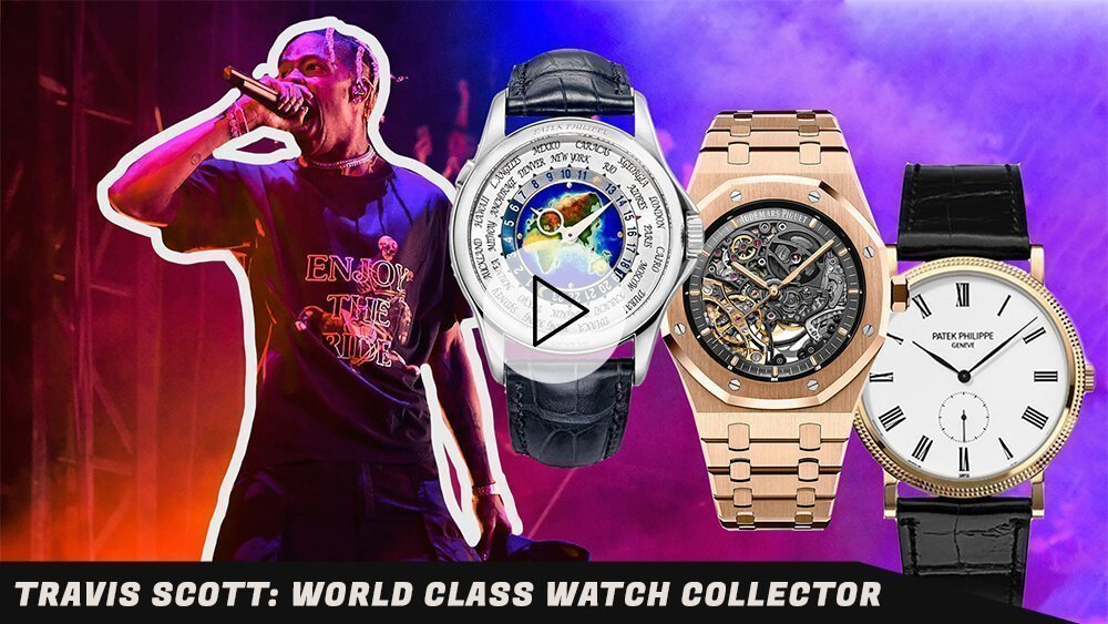 Travis Scott, World Class Watch Collector: From Audemars Piguet to Patek Philippe