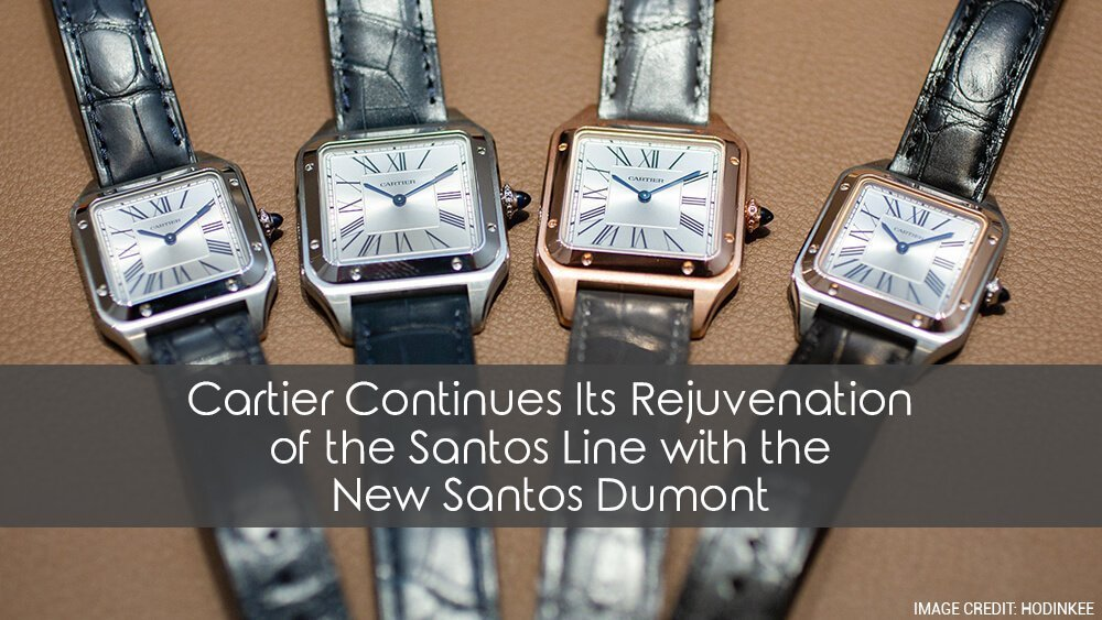 Cartier Continues Its Rejuvenation of the Santos Line with the New Santos Dumont