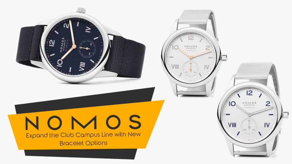 NOMOS Expand the Club Campus Line with New Bracelet Options