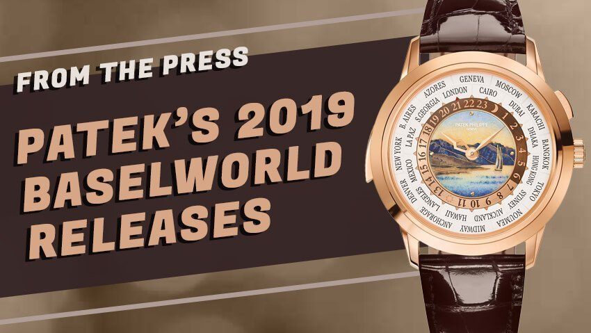 Patek's 2019 Baselworld Releases: A Mixture of Hits and Misses