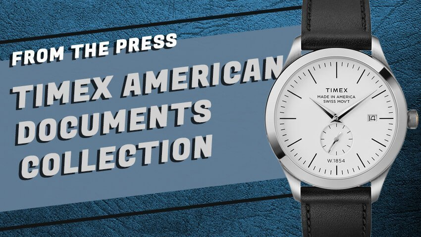 Timex (Sort of) Brings it Home with Their American Documents Collection