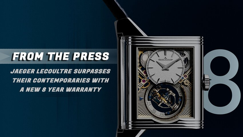 Jaeger LeCoultre Surpasses Their Contemporaries with a New 8 Year Warranty