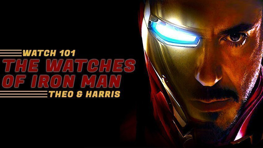 Tony Stark's Horological Endgame – The Watches of the Invincible Iron Man