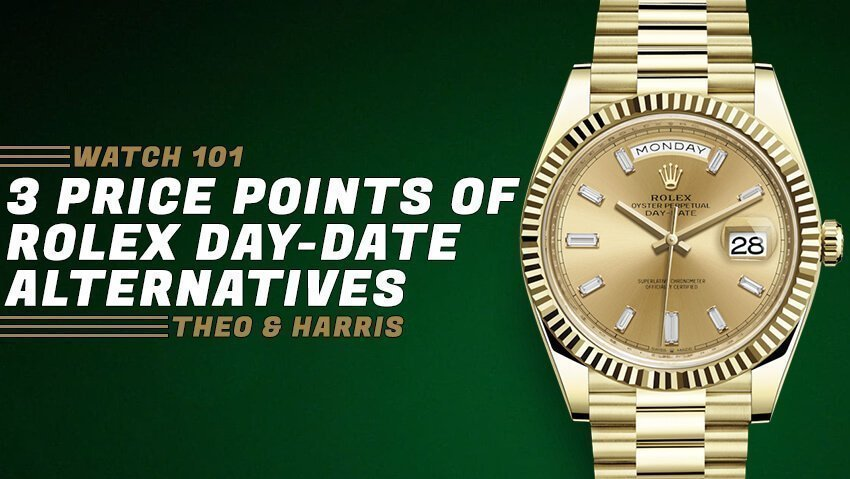 3 Price Points of Rolex Day-Date Alternatives