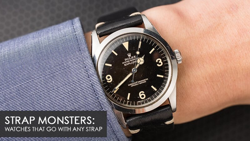 Watch 101: Strap Monsters – Watches That Go With Any Strap