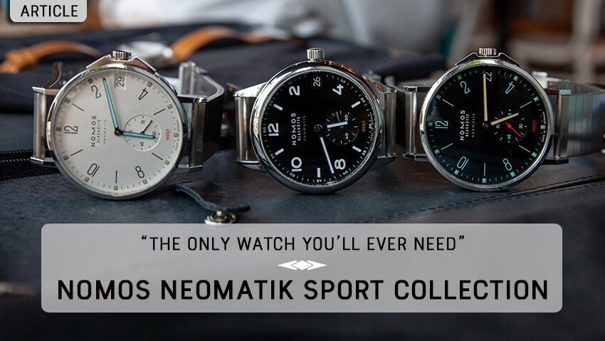 The Only Watch You'll Ever Need: The NOMOS Neomatik Sport Collection