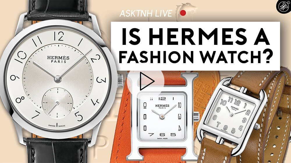 HERMÈS Is NOT A Fashion Watch & More LIVE Questions!