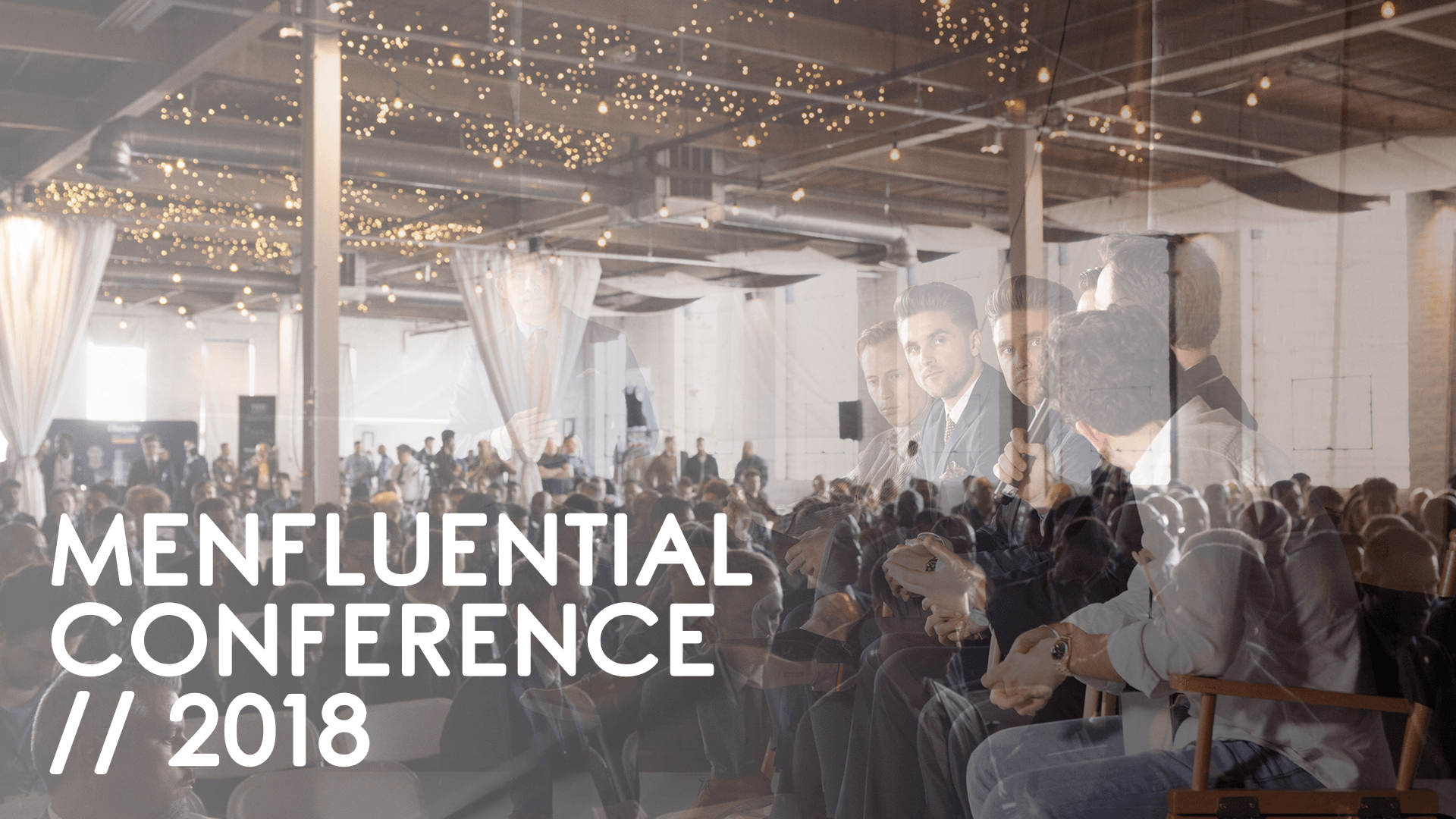 Menfluential Conference 2018: hosted by Alpha M and RealMenRealStyle
