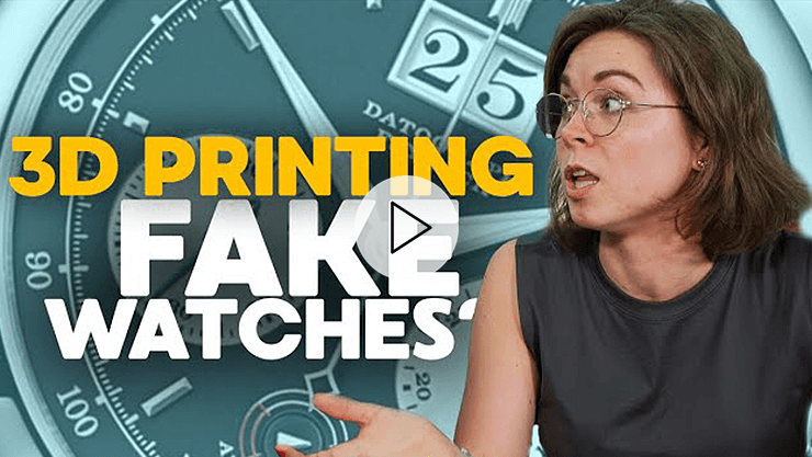 Fake Watches Getting Better with 3D Printing