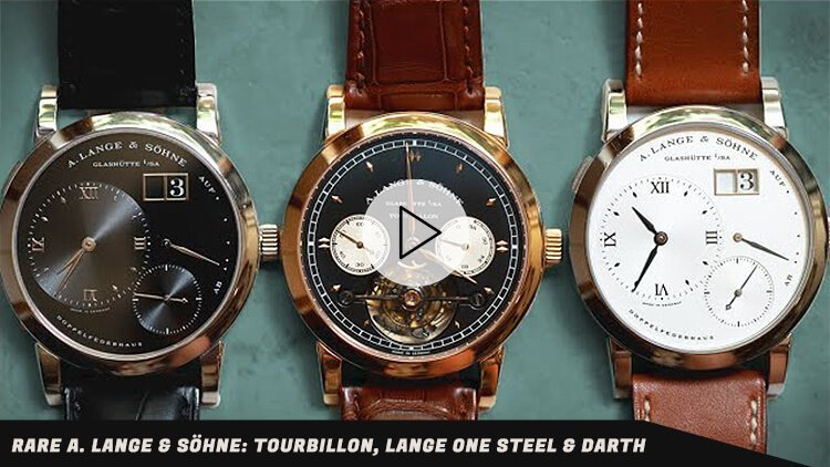 Rare A. Lange & Söhne: Tourbillon, Lange One Steel & Darth
