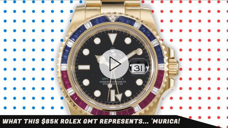 What This $85k Rolex GMT Represents… 'MURICA!