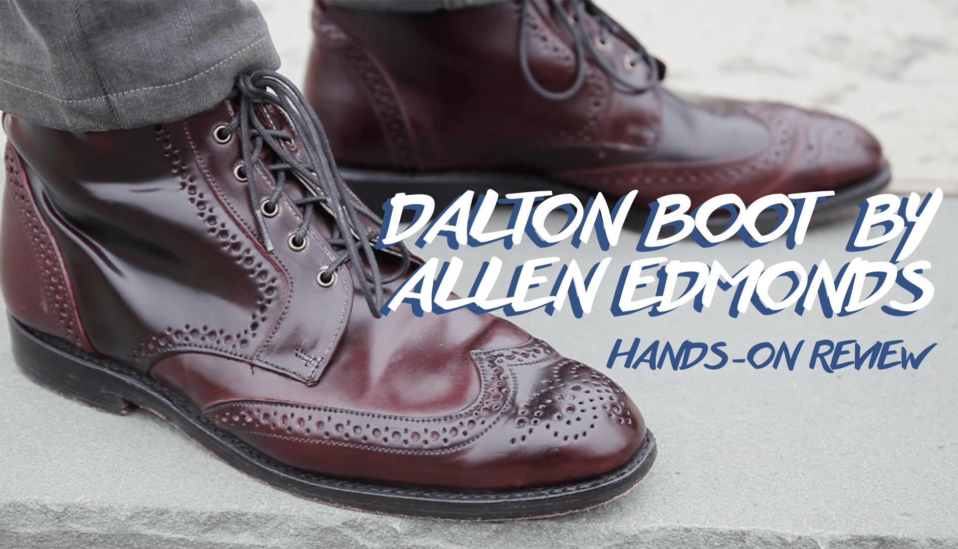 Off Topic: Allen Edmonds Dalton Boot in Shell Cordovan Review