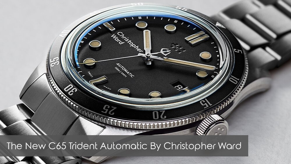 Christopher Ward Goes Back in Time (And Comes Back With a New Trident): The New C65 Trident Automatic