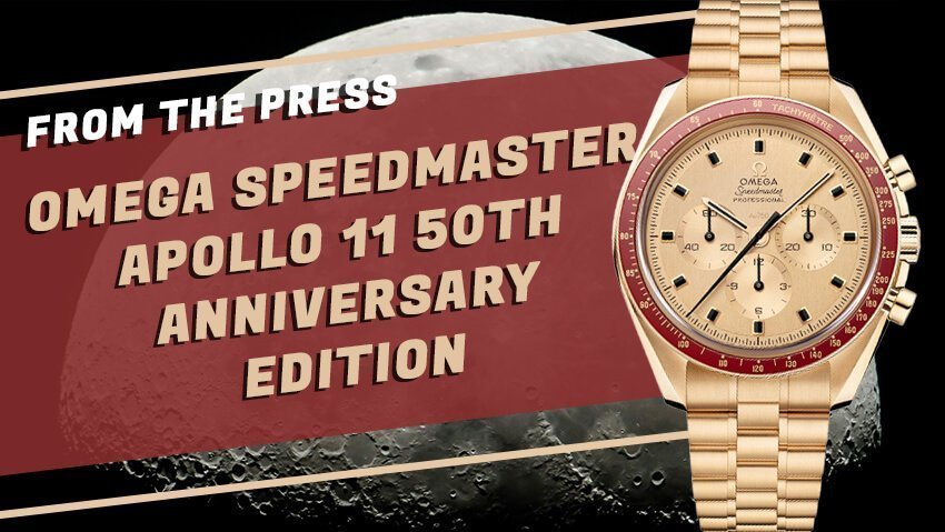 Omega Celebrates the 50th Anniversary of the Apollo 11 Mission with the Omega Speedmaster Apollo 11 50th Anniversary Edition