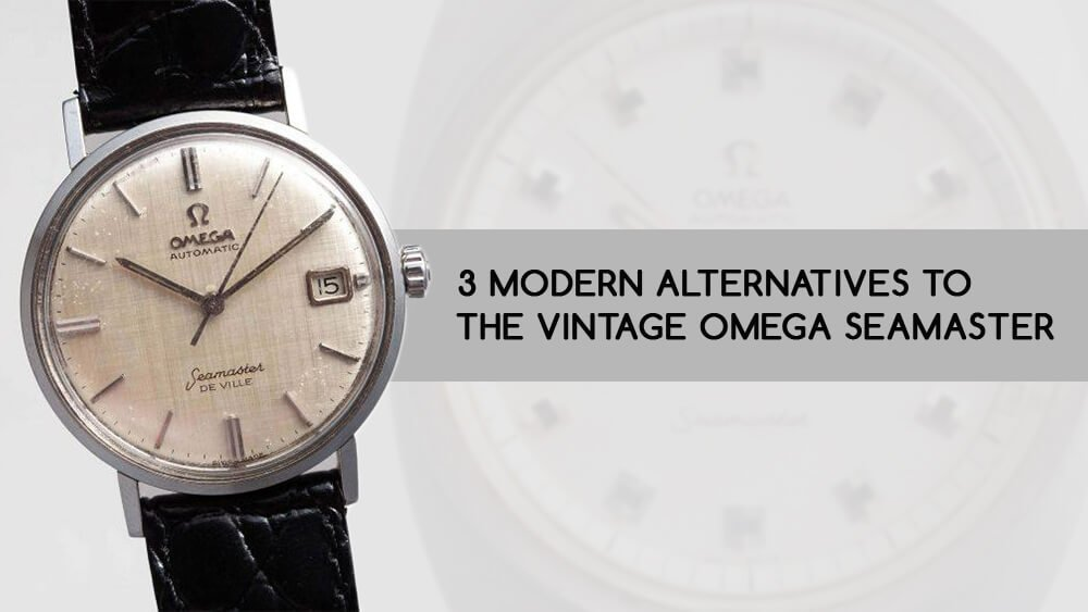 3 Modern Alternatives to the Vintage Omega Seamaster