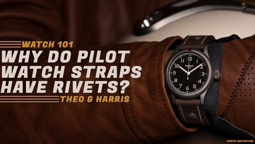Why Do Pilot Watch Straps Have Rivets?