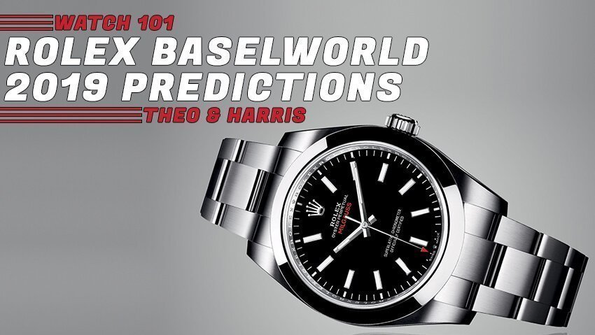 Rolex Baselworld 2019 Predictions