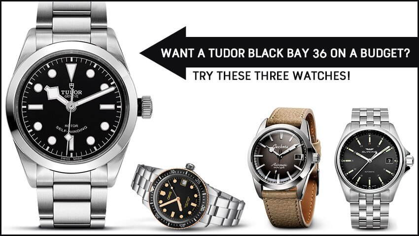 Want a Tudor Black Bay 36 on a Budget? Try These Three Watches
