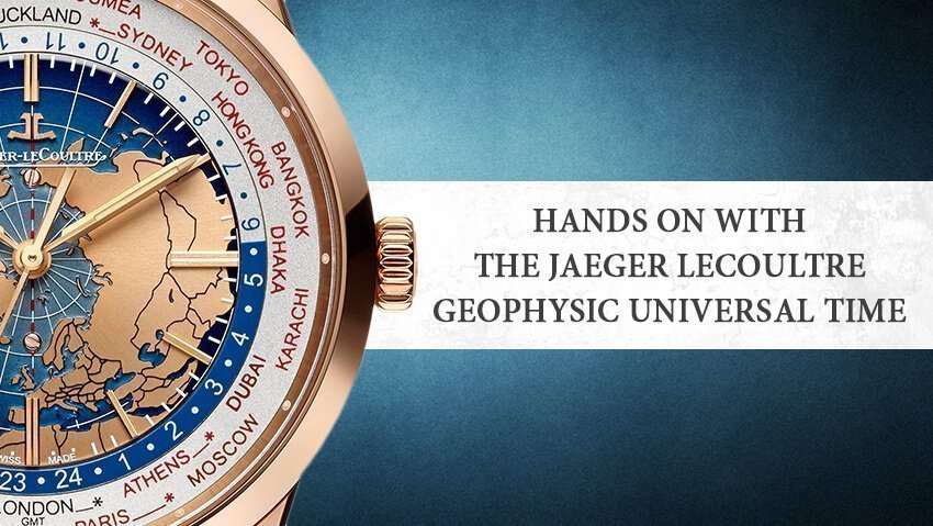 Complication Made Simple: The Jaeger LeCoultre Geophysic Universal Time