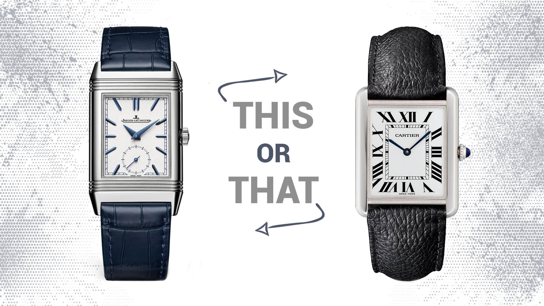 Watch 101: This or That – Jaeger LeCoultre Reverso vs. Cartier Tank